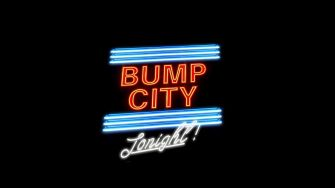 Bump City | Latest Release  Fall 2018!